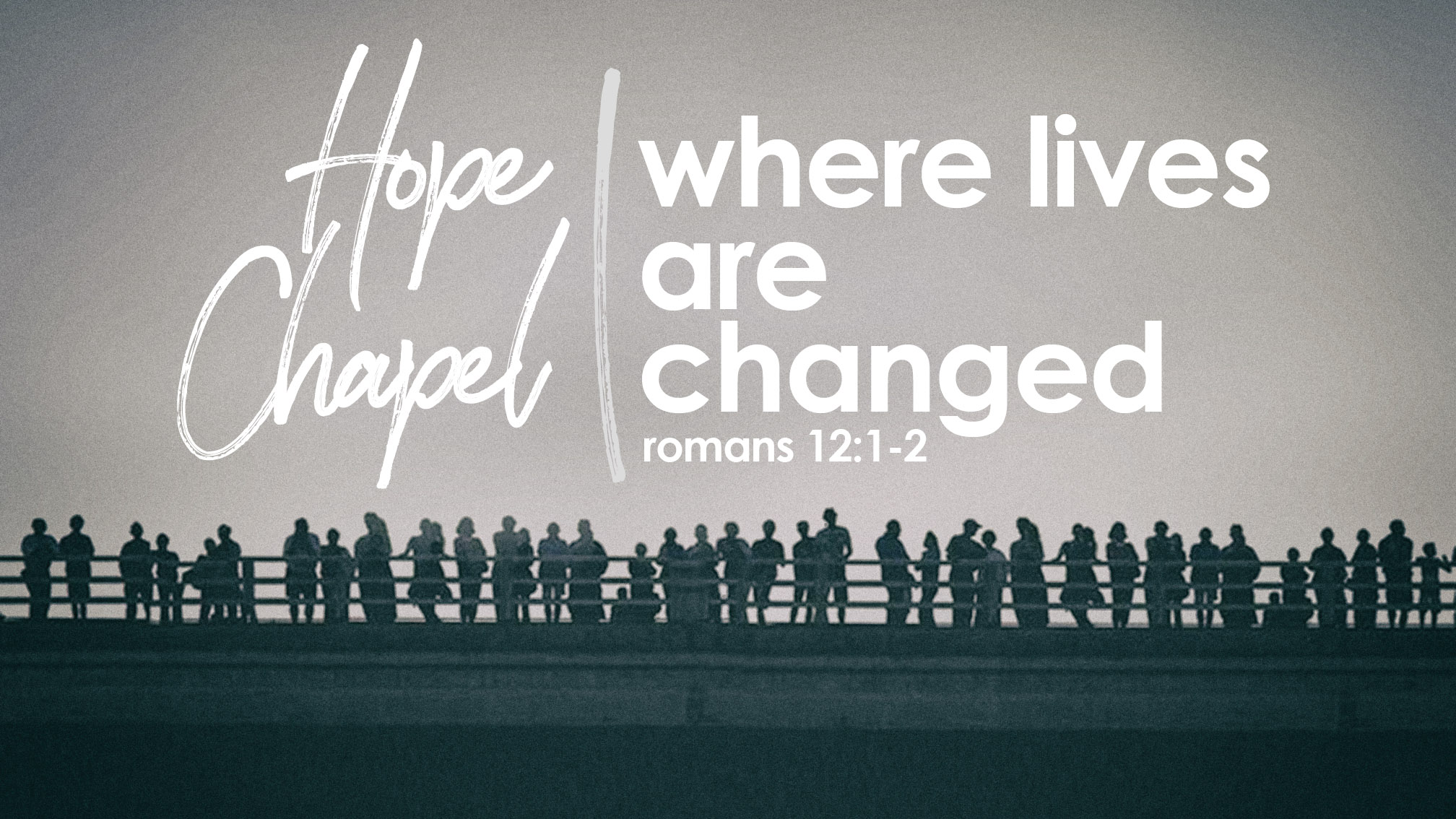 Sermon Series: Hope Chapel - Where Lives are Changed