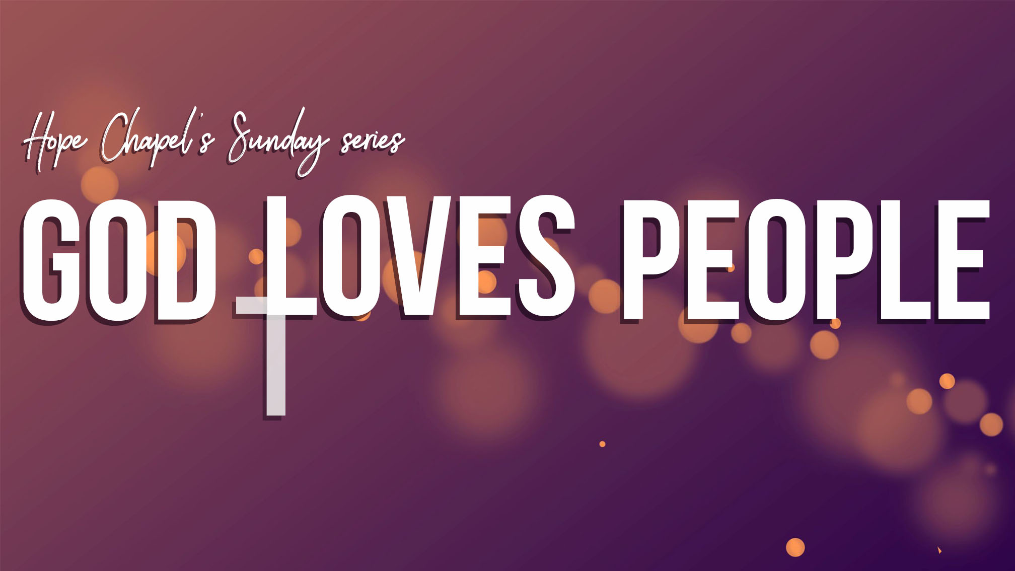 Sermon Series: God Loves People