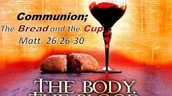 Communion: The Bread and The Cup