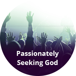 Passionately Seeking God