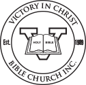 Victory in Christ Bible Church