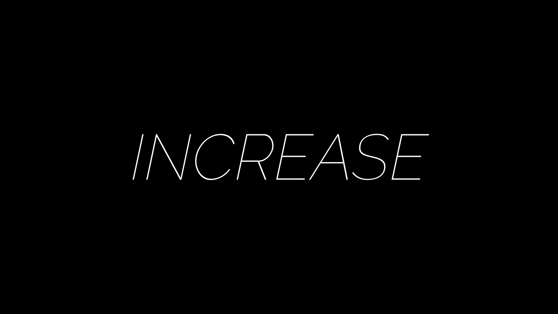 INCREASE 1