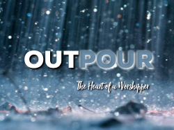 OUTPOUR The Heart of A Worshipper