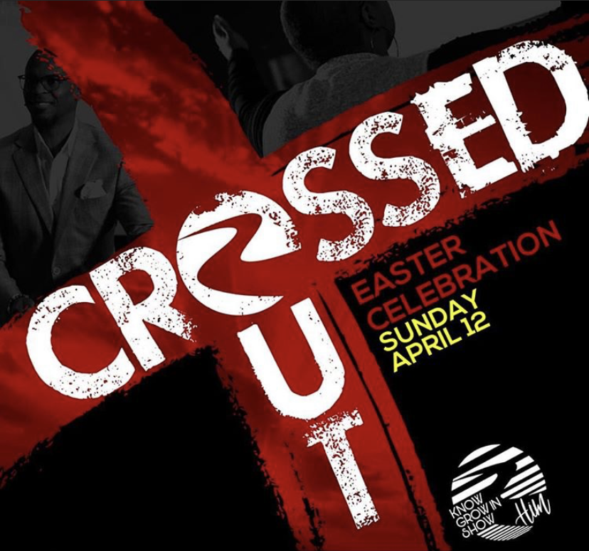 Crossed Out- Ressurection Sunday Celebration