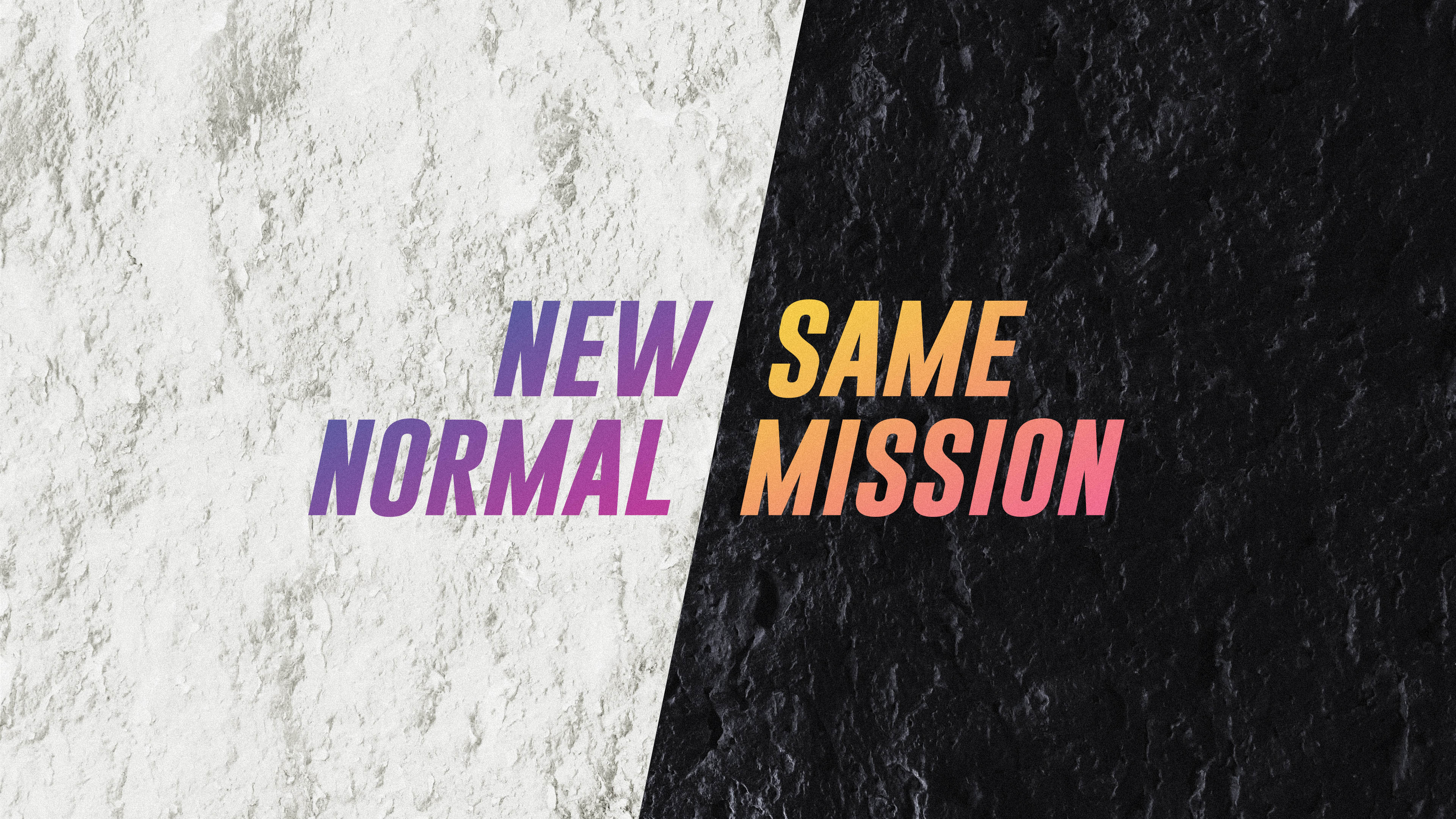 New Normal / Same Mission