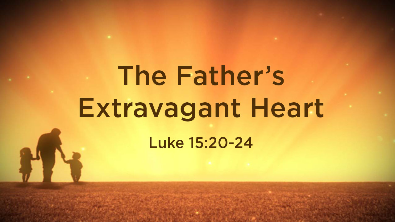 The Fathers Extravagant Heart