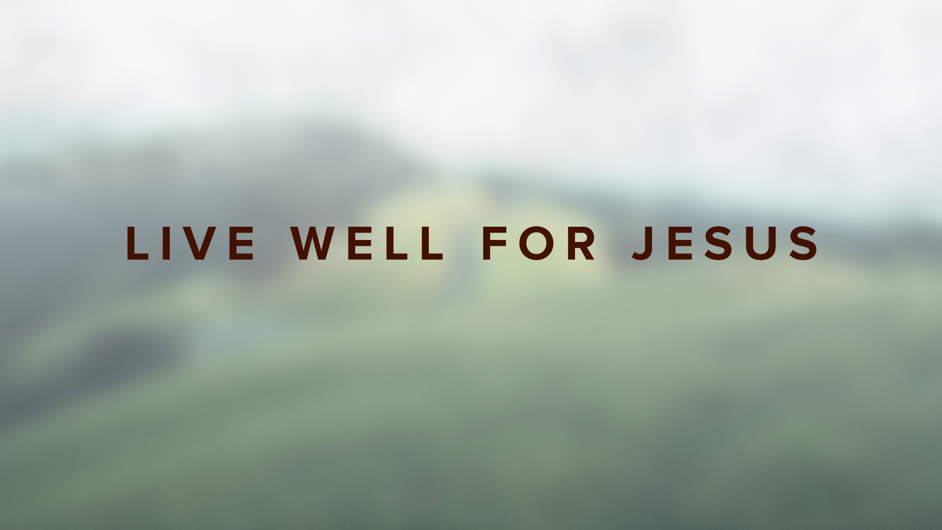 Live Well For Jesus
