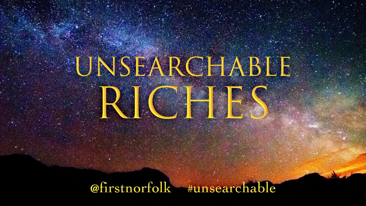 Unsearchable Riches