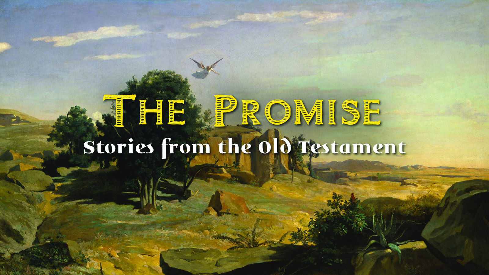 The Promise: Stories from the Old Testament
