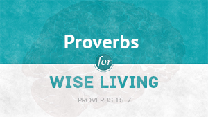 Proverbs for wise Living