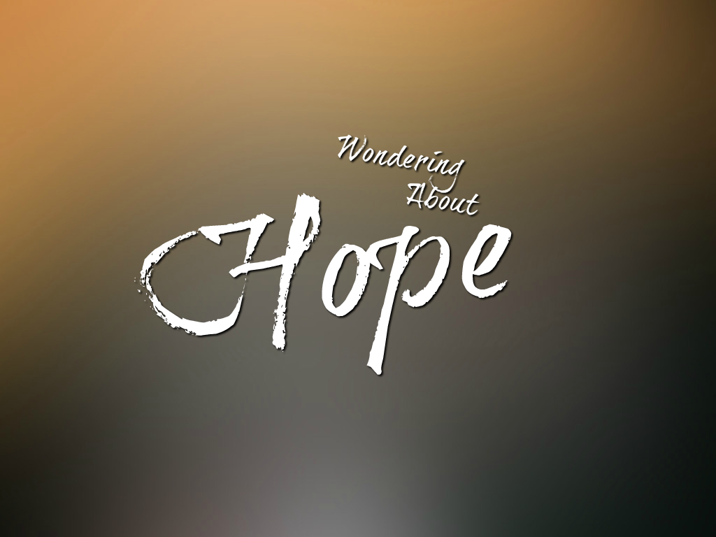 Wondering About Hope