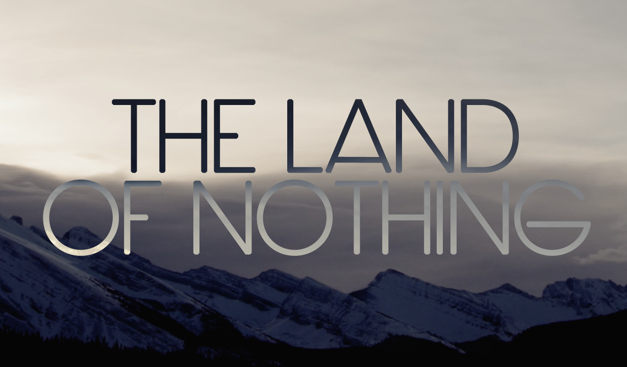 The Land of Nothing