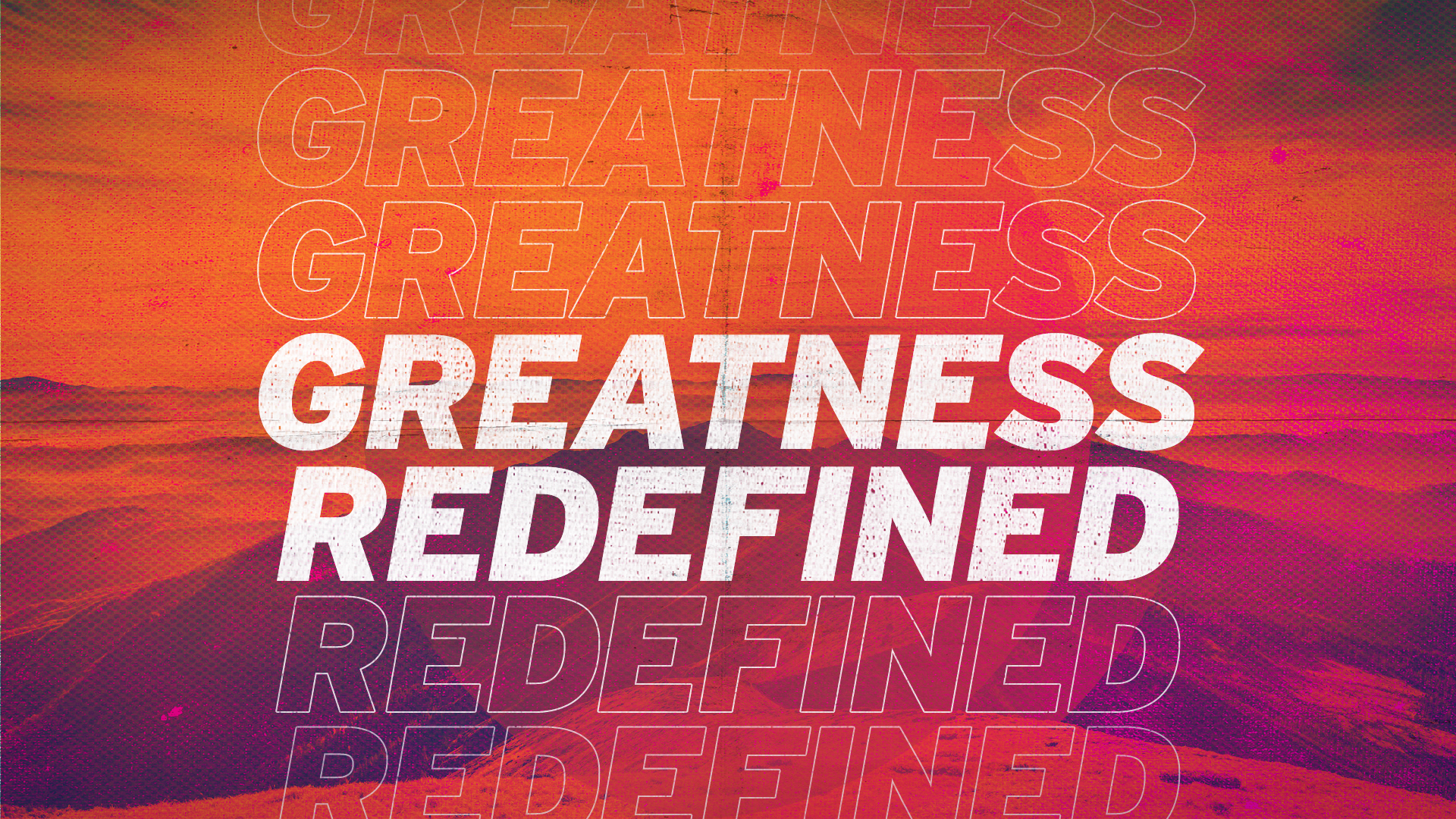 Greatness Redefined