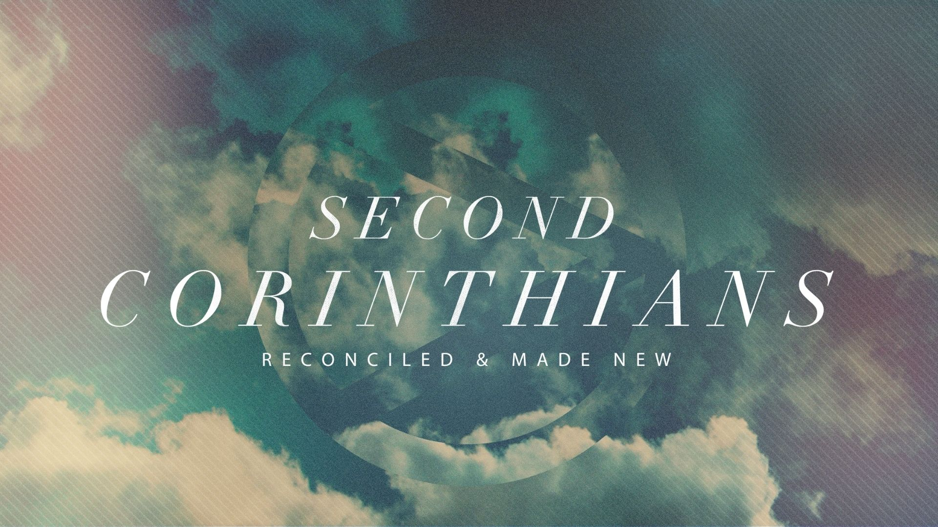 2 Corinthians: Reconciled and Made New