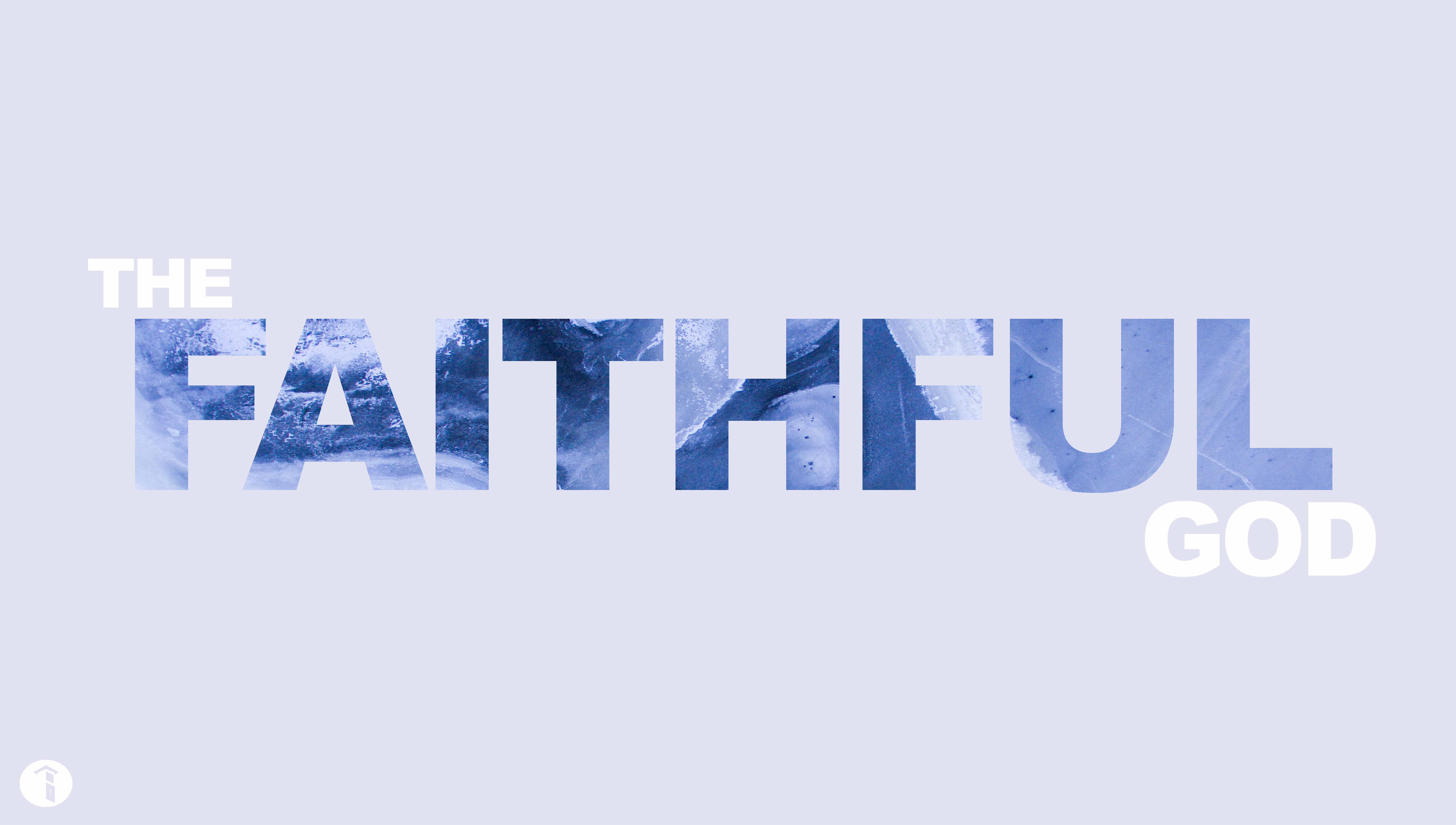 The Faithful God