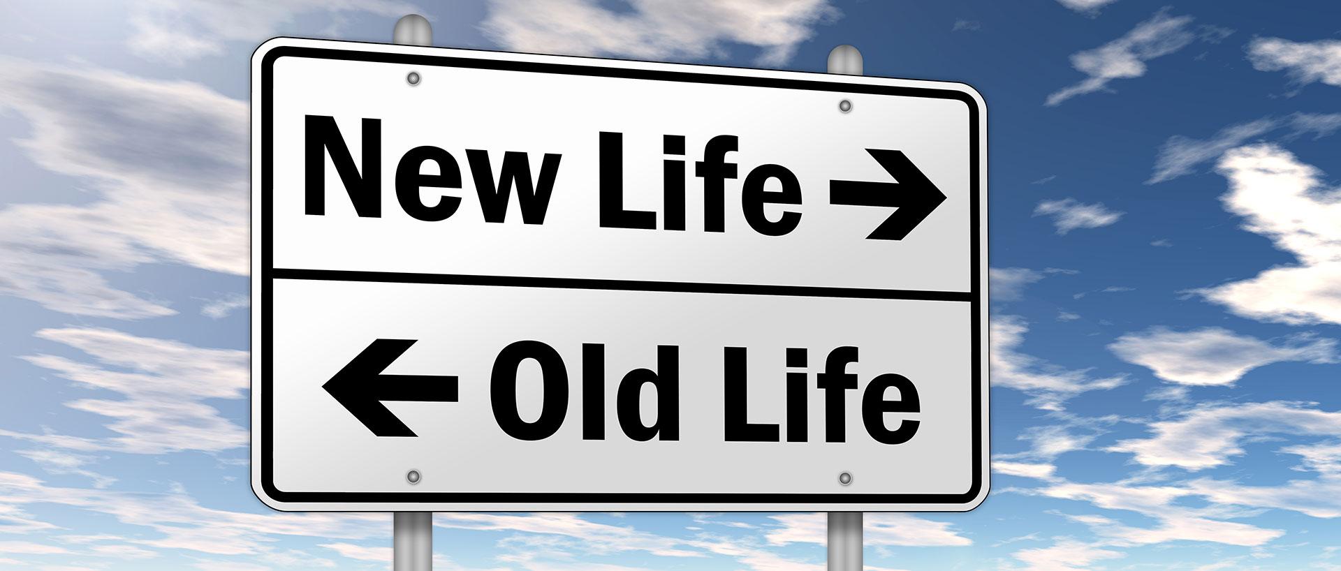New Life vs Old Life