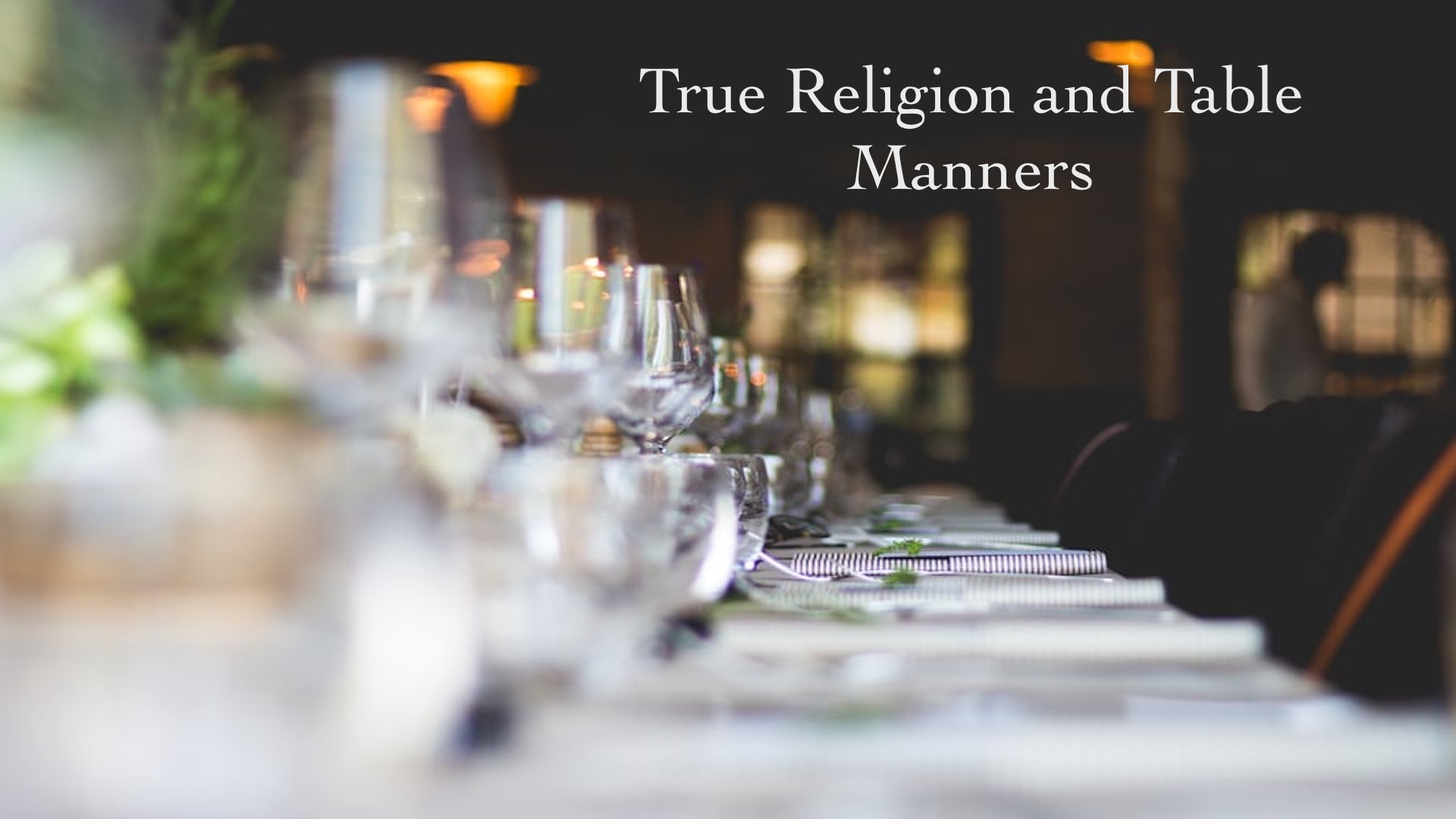 True Religion and Table Manners