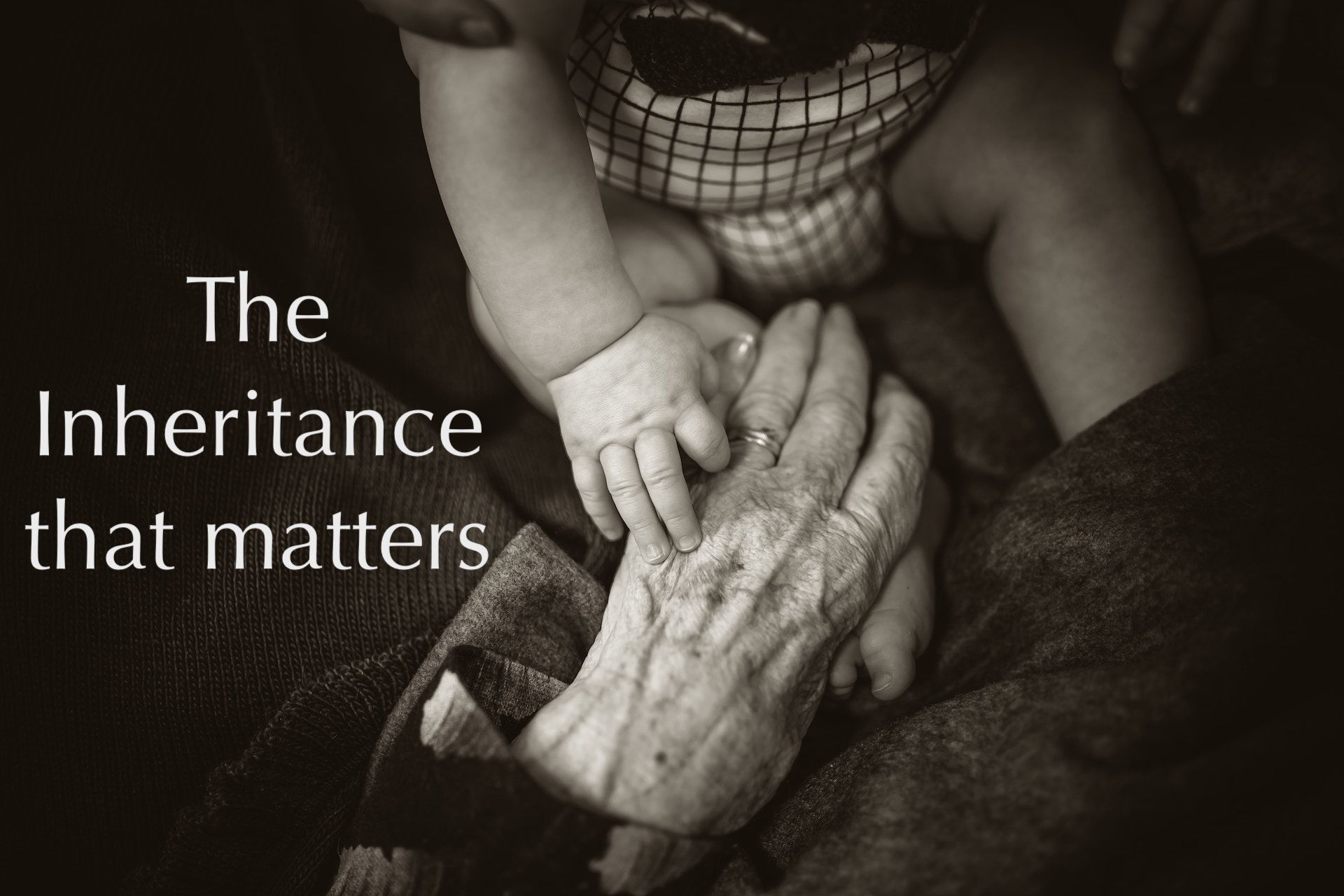 The Inheritance that Matters