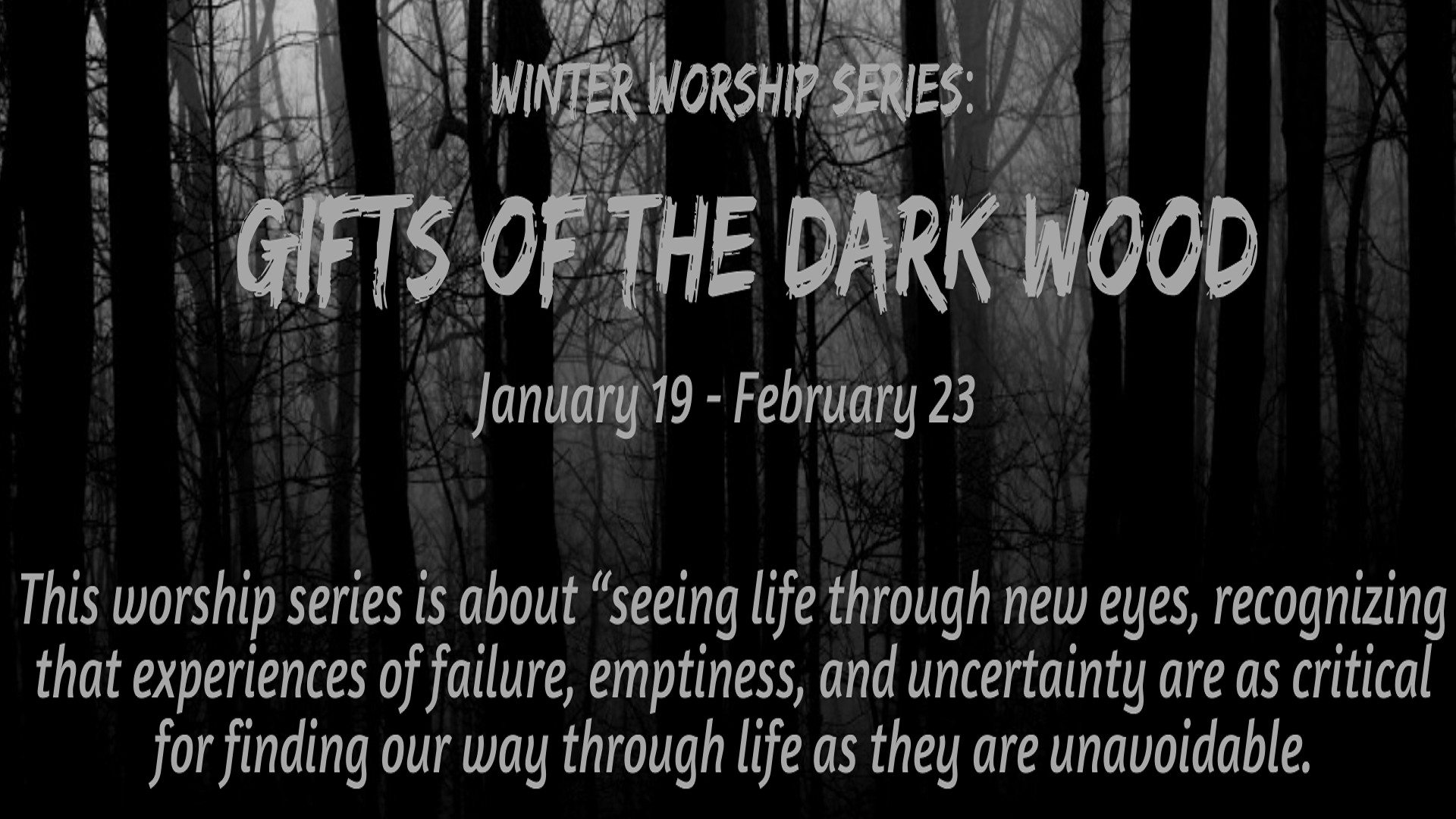 Winter Worship Series: Gifts of the Dark Wood