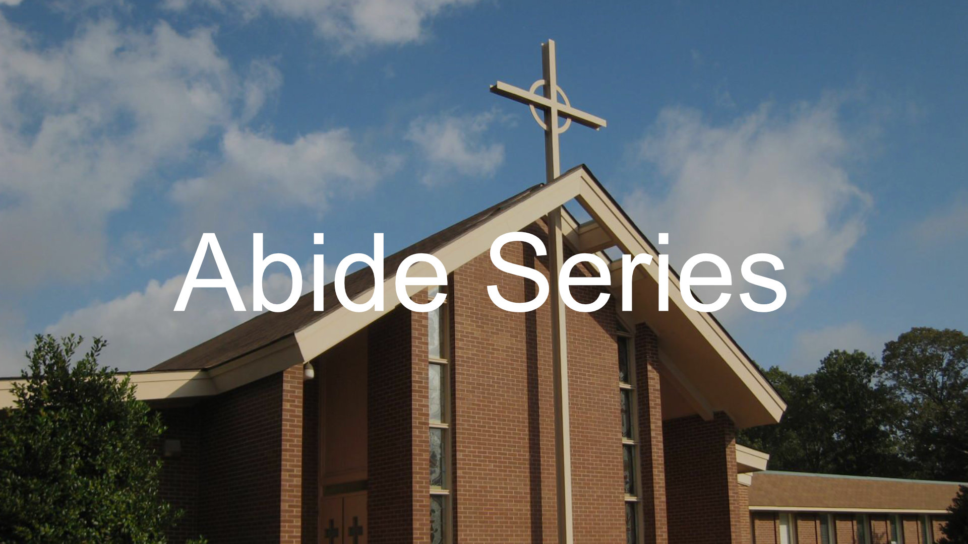 Abide Sermon Series