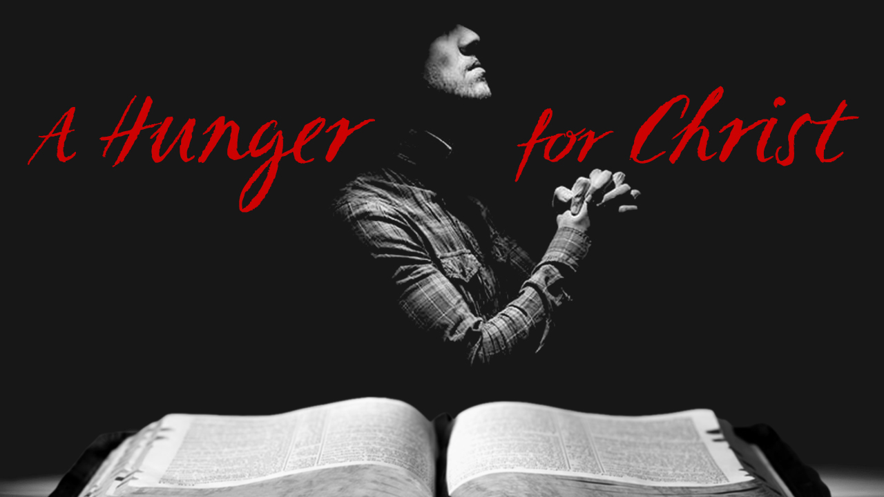 A Hunger for Christ