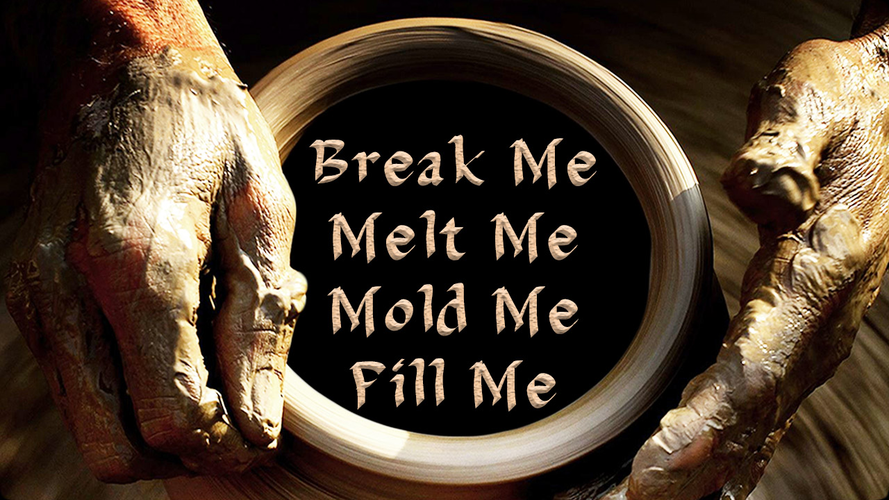 Break Me Melt Me Mold Me Fill Me