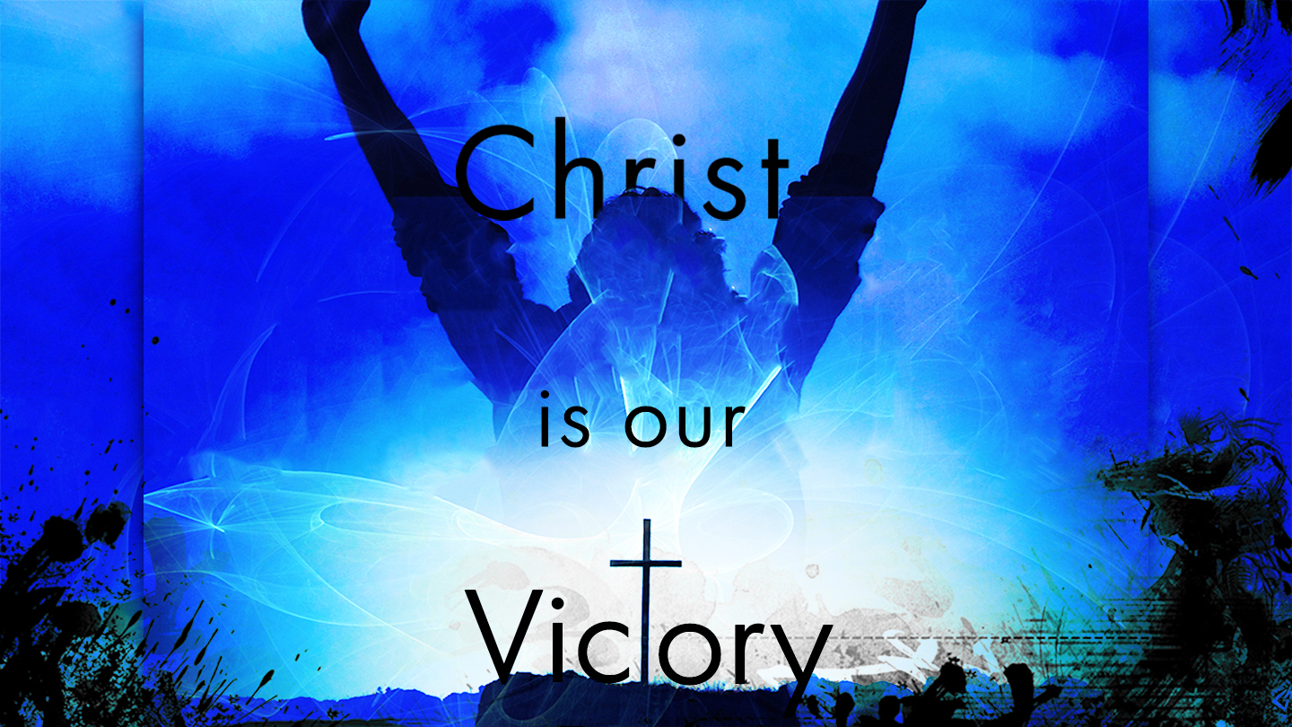 Image result for christ is our victory