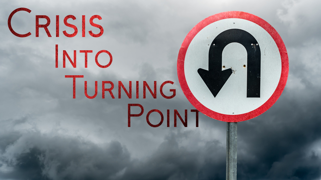 Crisis Into Turning Point
