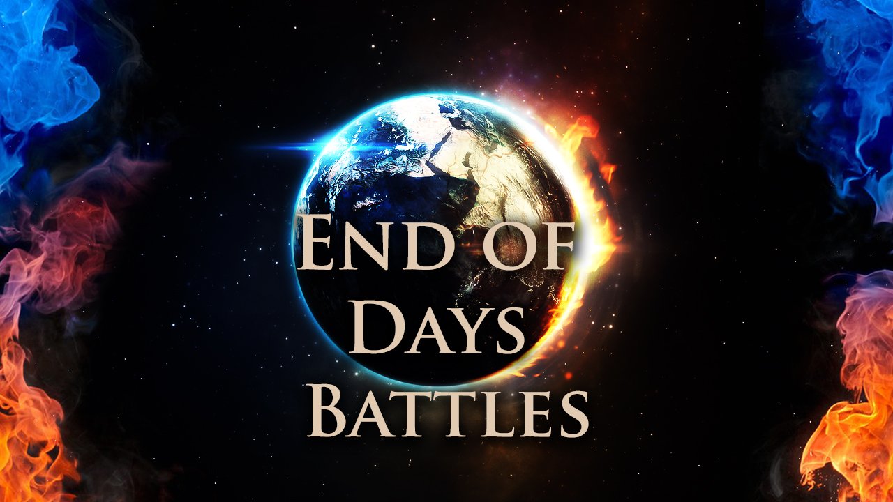 End of Days Battles