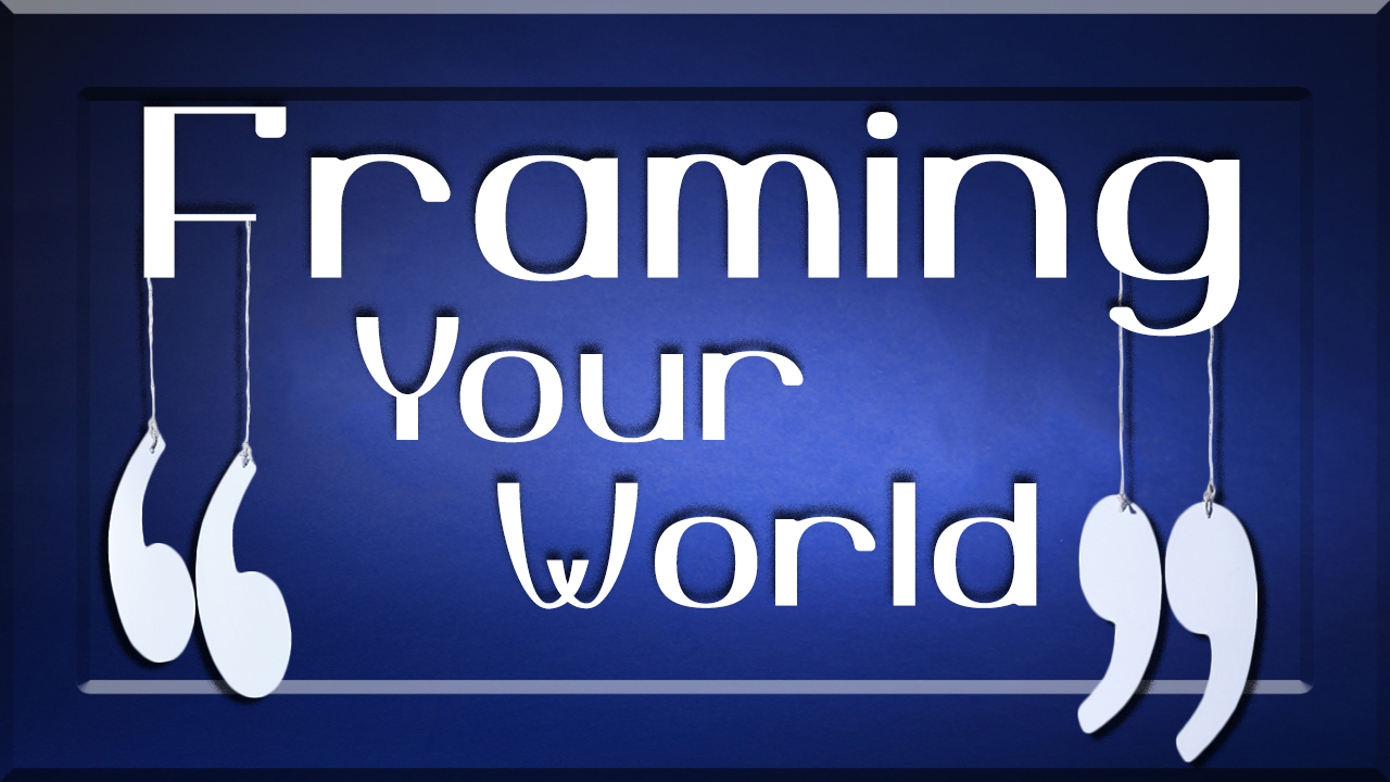 Calvary Christian Center | Message Series | Framing Your World