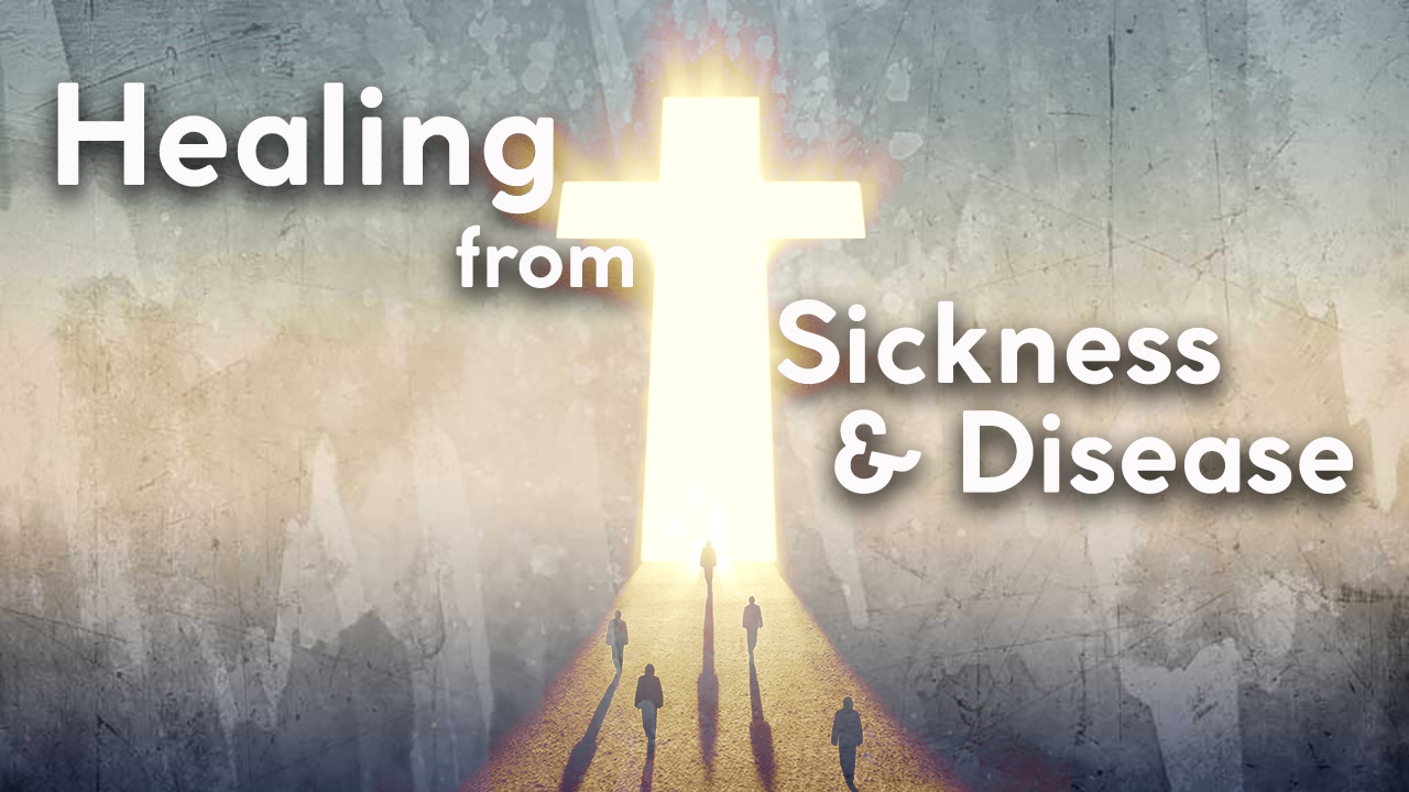 Healing from Sickness and Disease