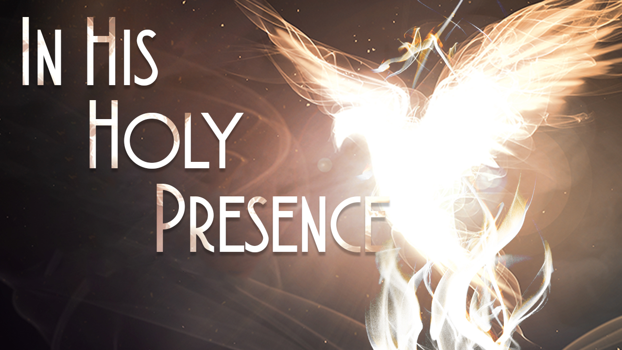 In His Holy Presence