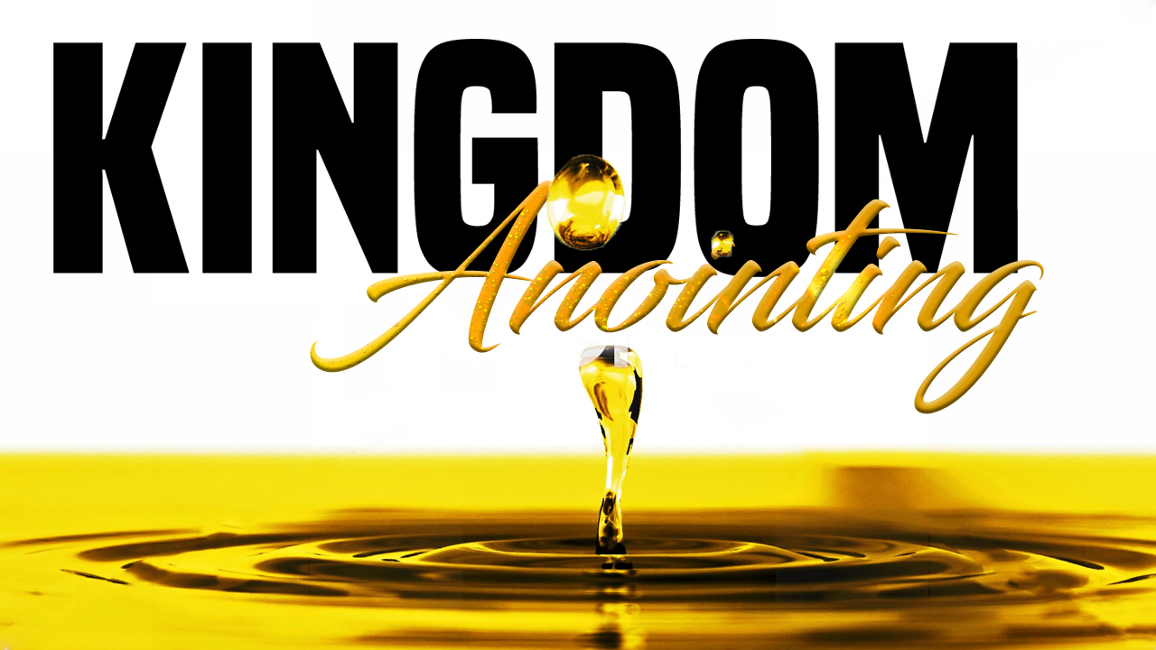 Kingdom Anointing