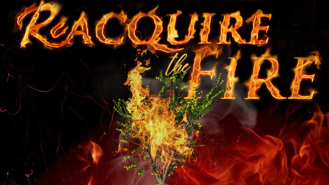 Reacquire the Fire