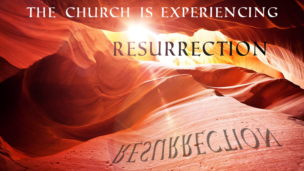 The Church is Experiencing Resurrection