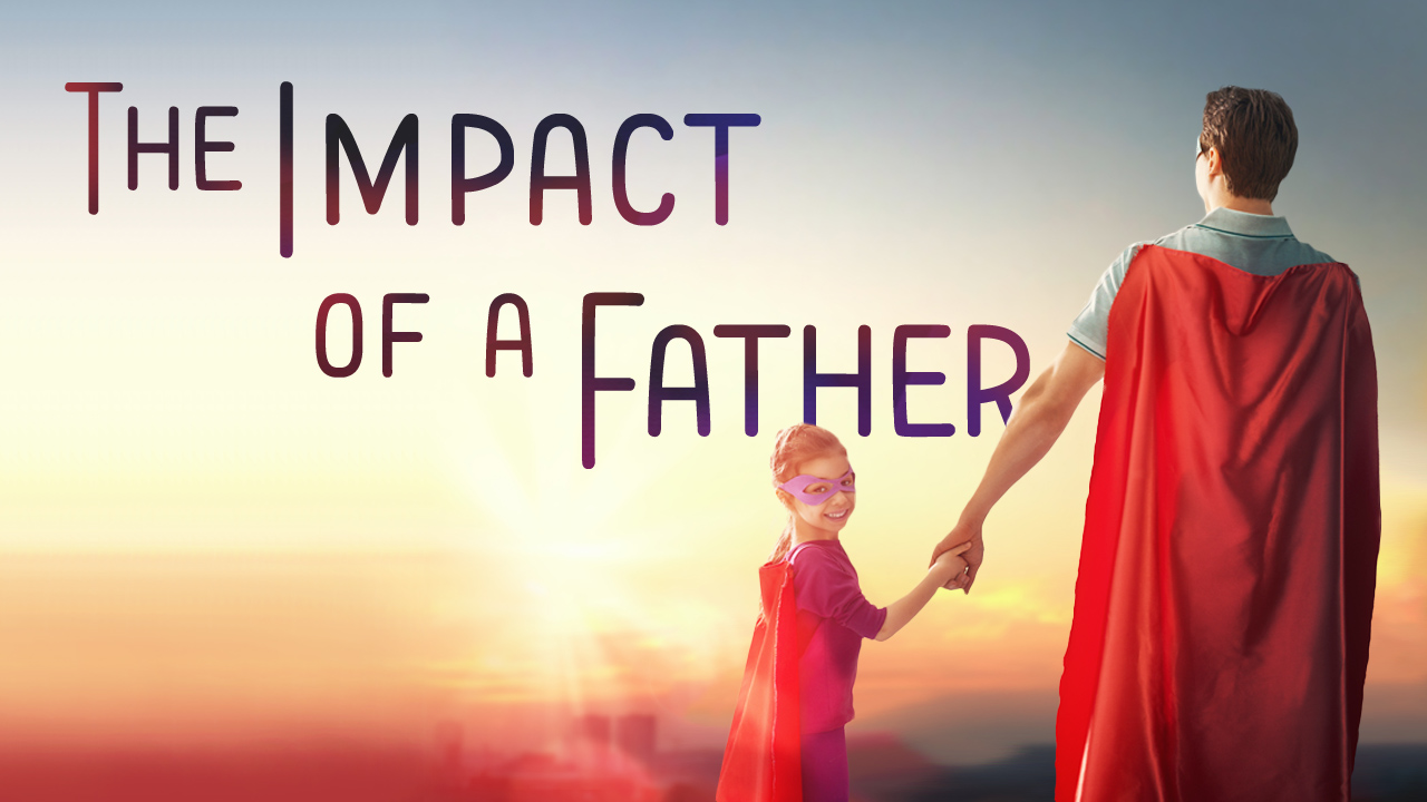 The Impact of a Father