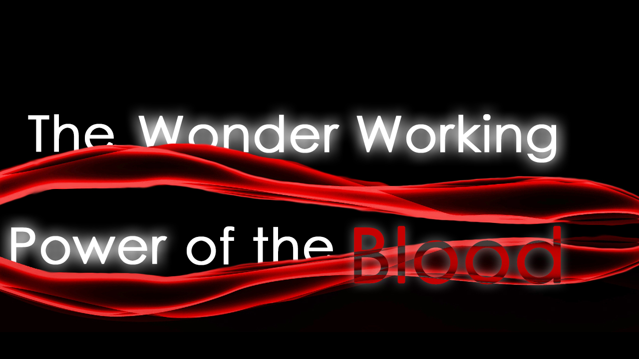 The Wonder Working Power of the Blood