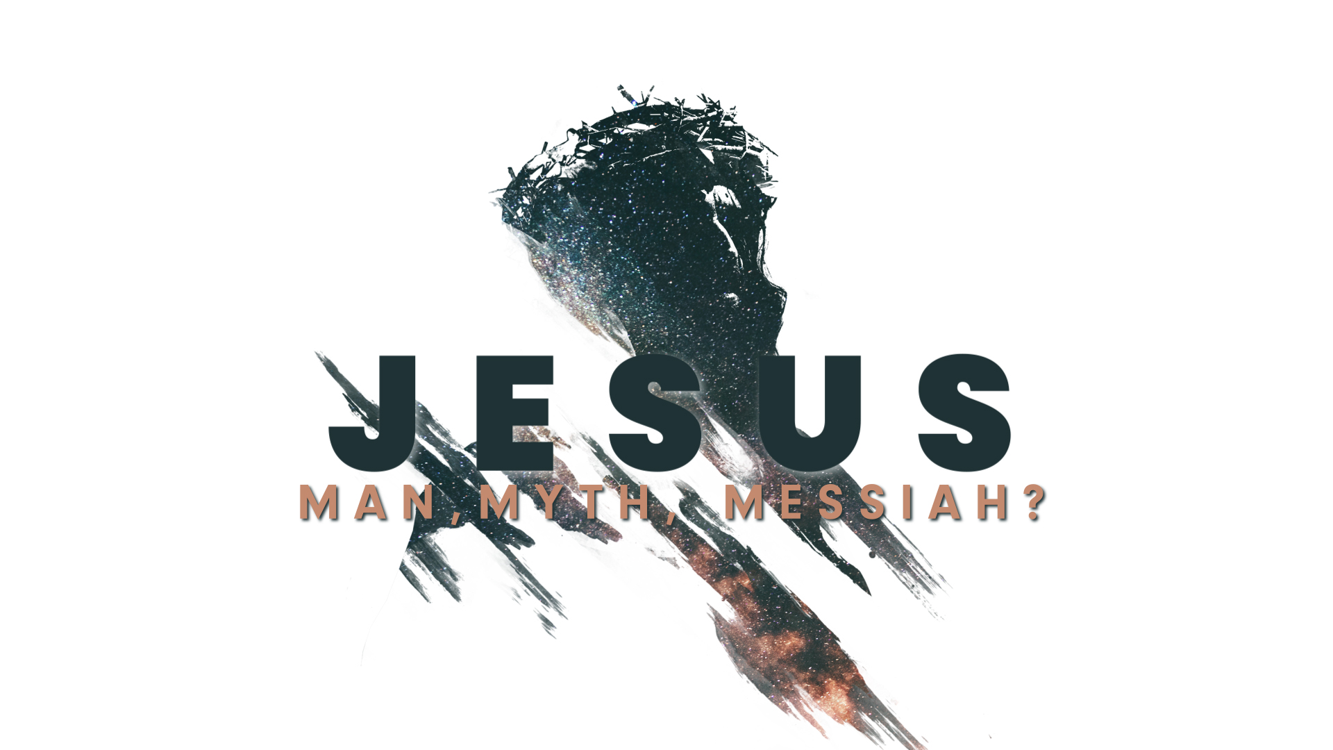 Jesus: Man, Myth, Messiah?