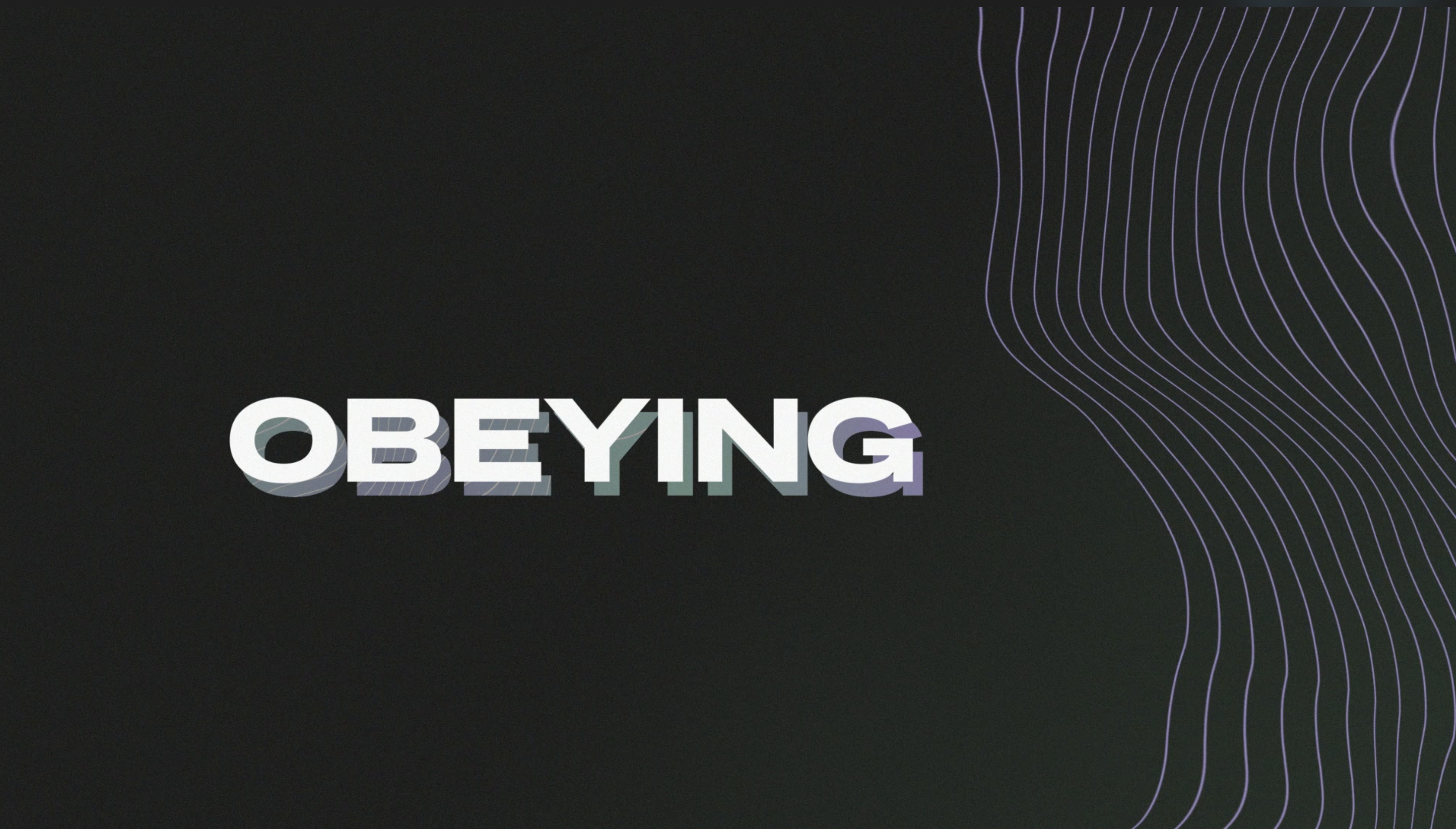 Obeying - Part 2