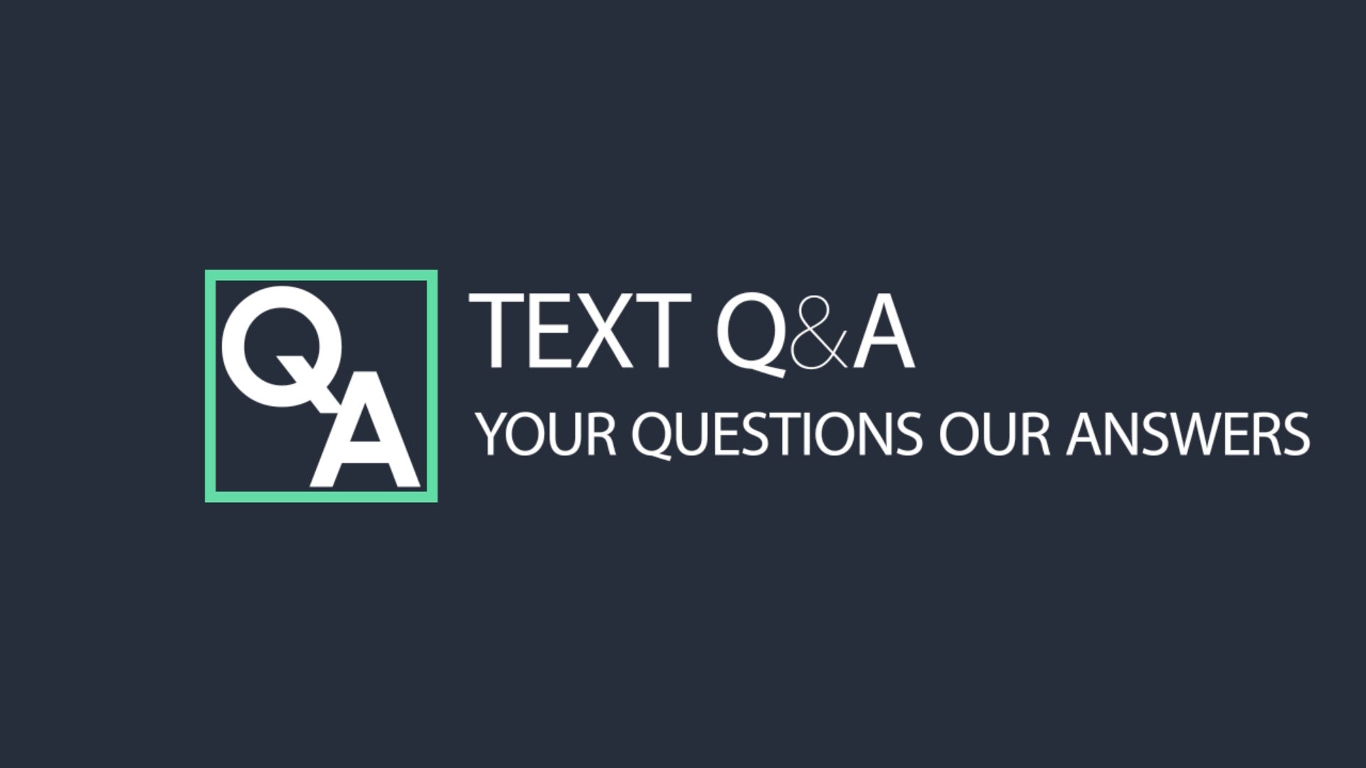 Text Q&A - 9:15am