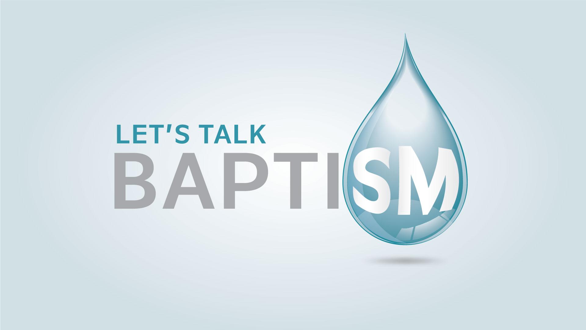 Let's Talk Baptism