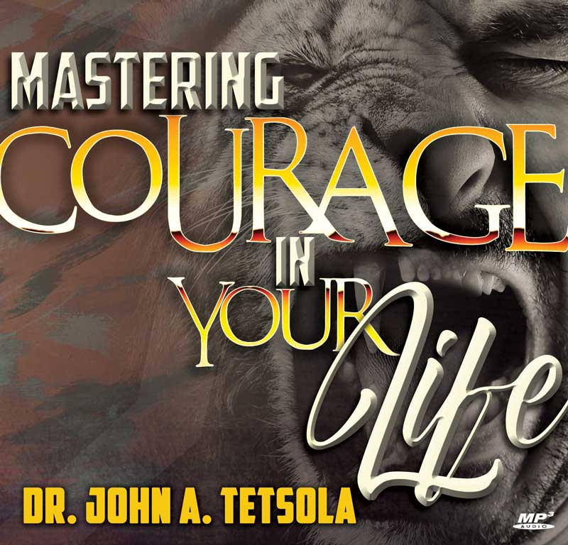 Mastering Courage In Your Life