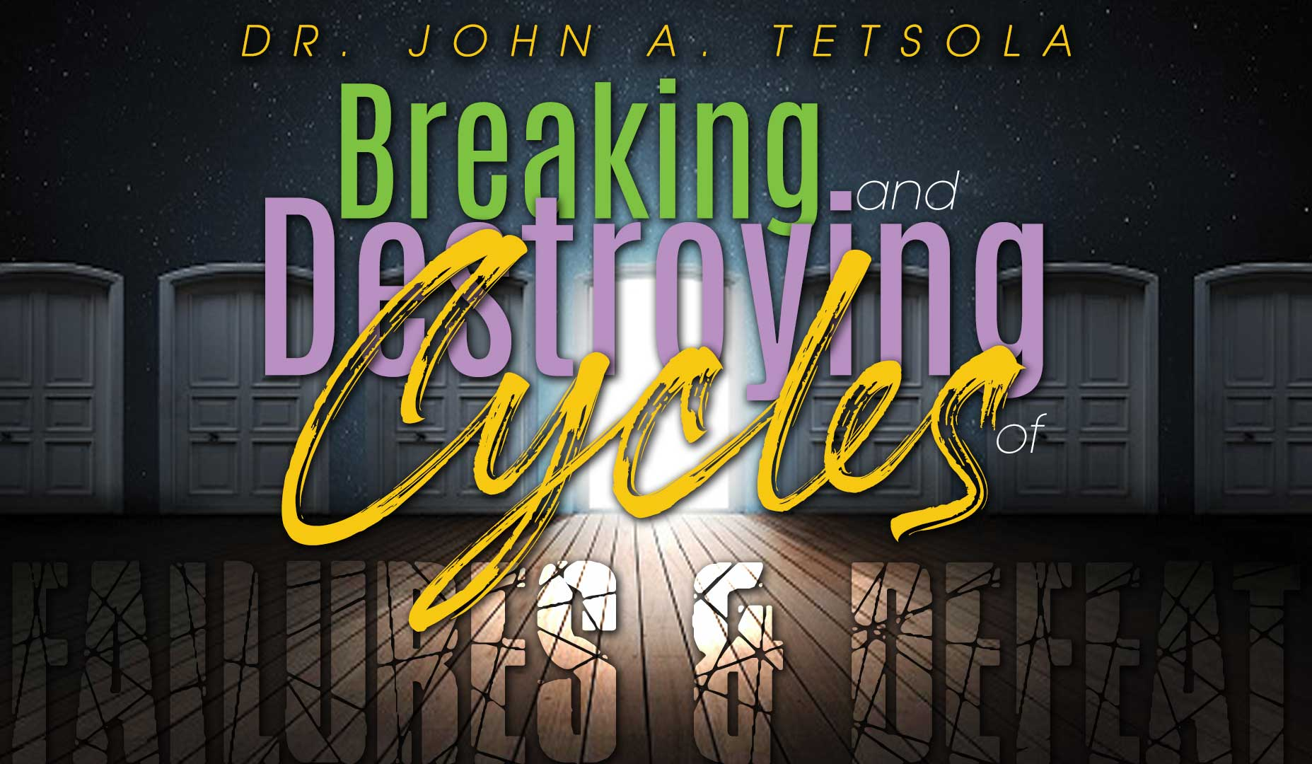 Breaking and Destroying Cycles of Failure and Defeat