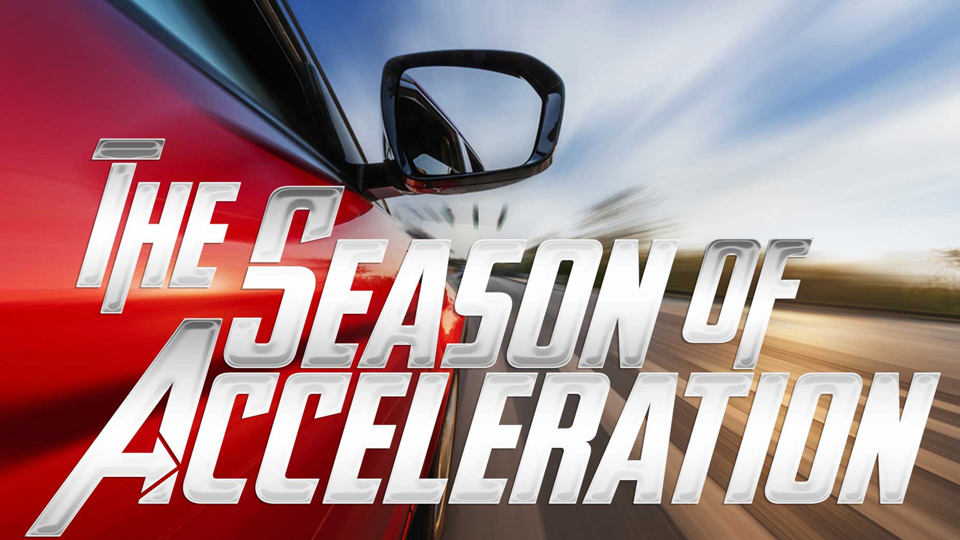 The Season of Acceleration