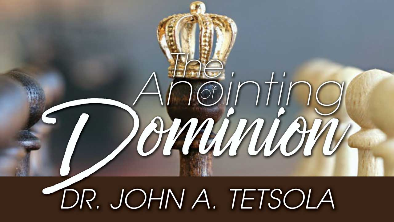 The Anointing of Dominion - P10