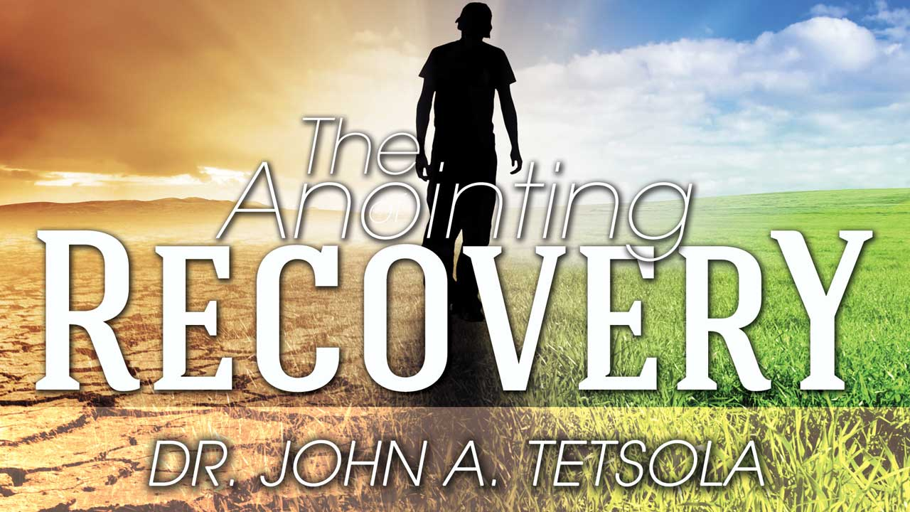 The Anointing of Recovery