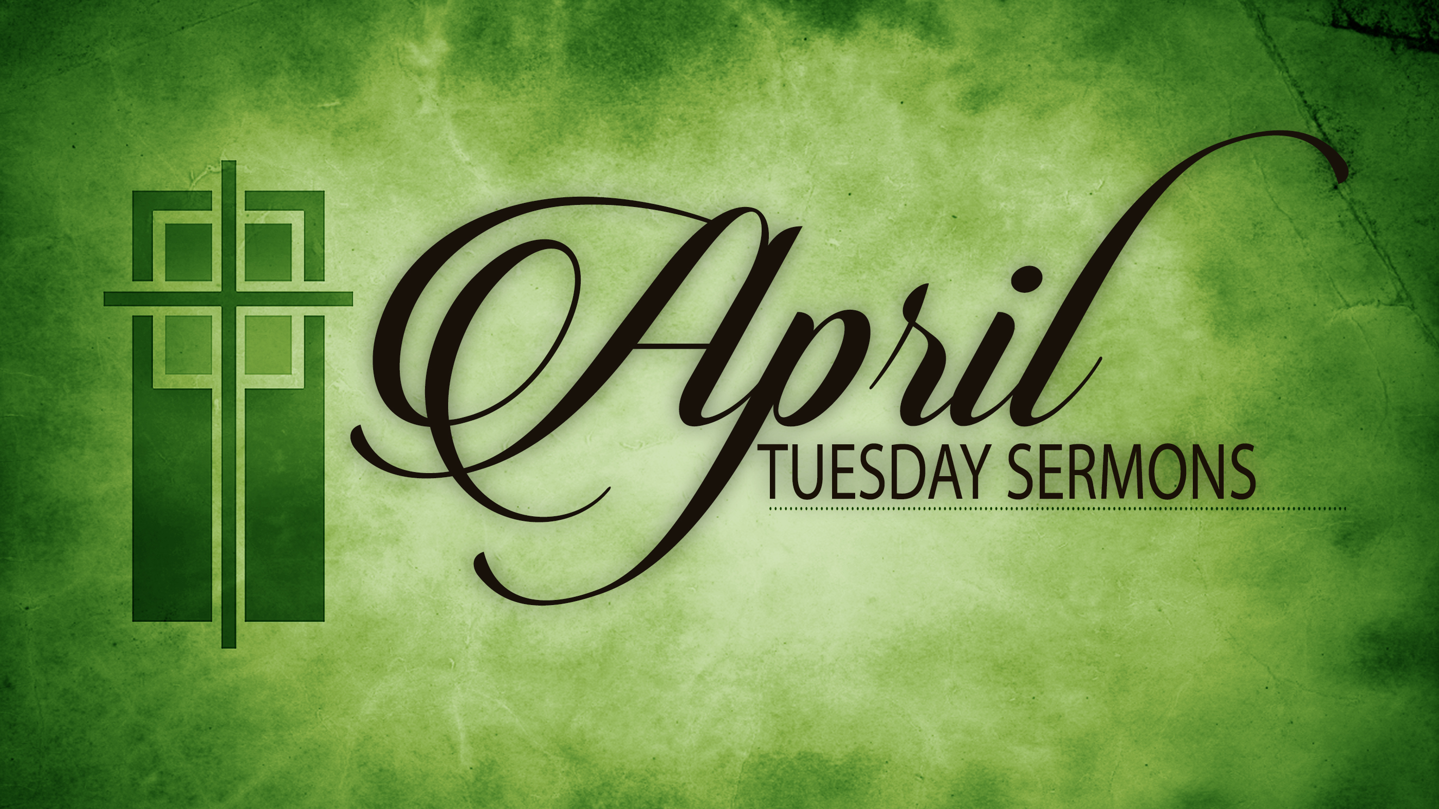 April Tuesday Sermons