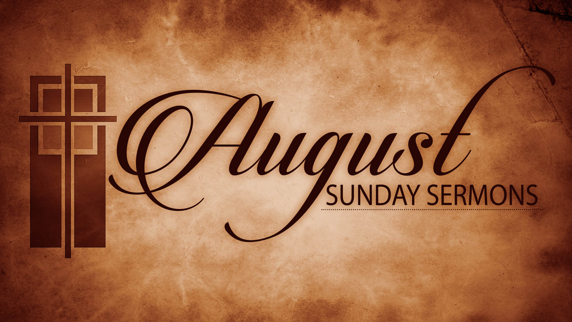 August Sunday Sermons