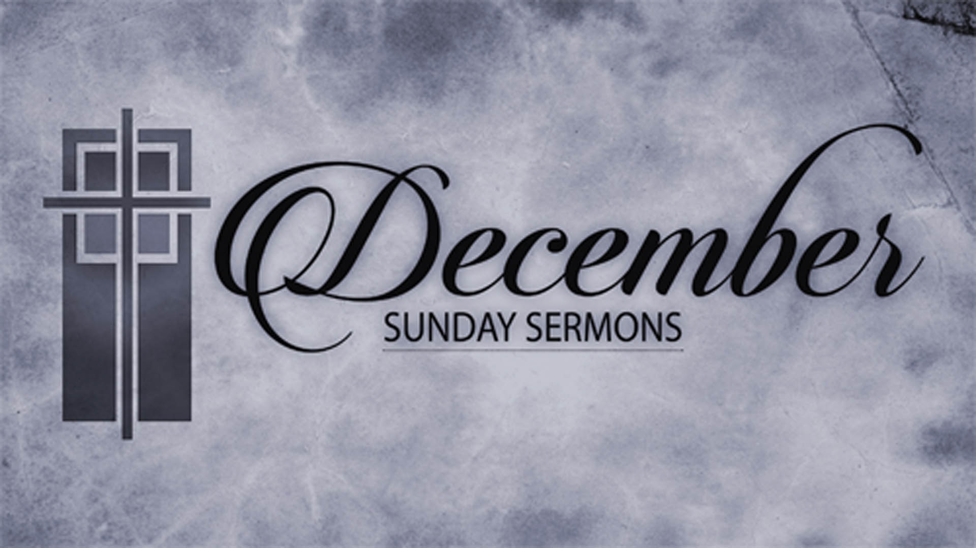 December Sunday Sermons