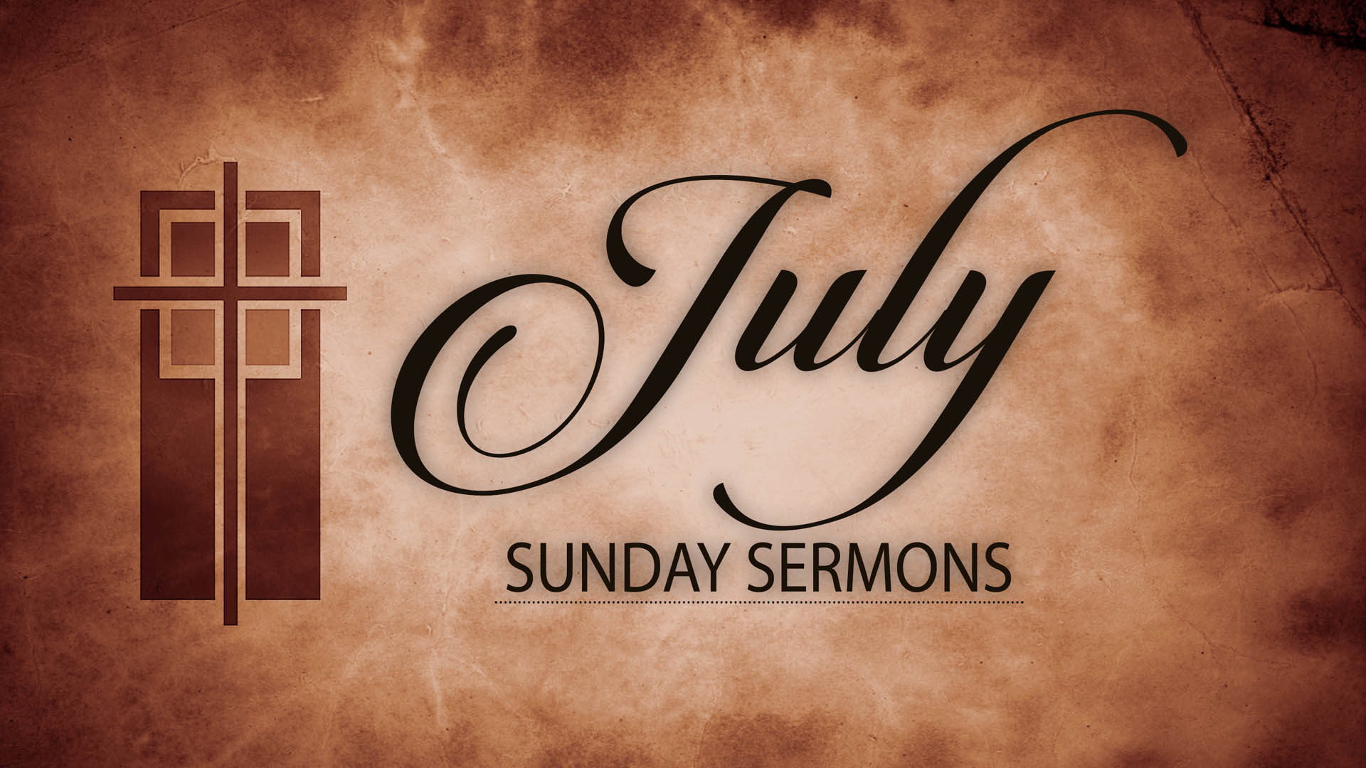 July Sunday Sermons